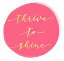 Thrive to Shine